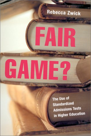 Fair Game?: The Use of Standardized Admissions Tests in Higher Education 9780415925600