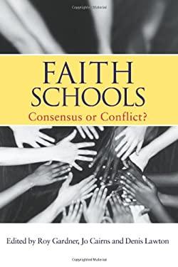 Faith Schools: Consensus or Conflict? 9780415335263