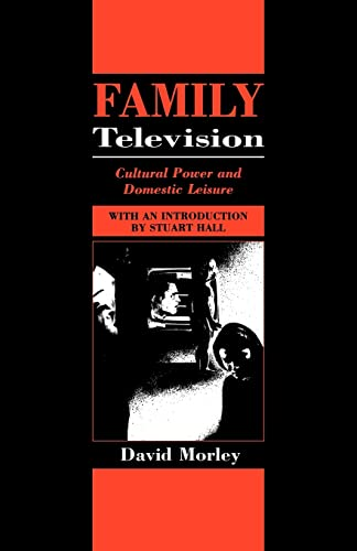 Family Television: Cultural Power and Domestic Leisure 9780415039703