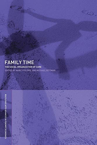 Family Time: The Social Organization of Care 9780415310109