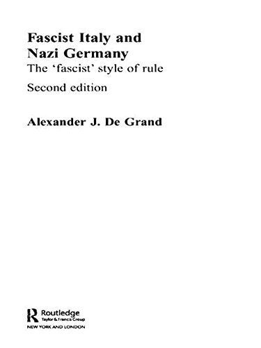 Fascist Italy and Nazi Germany: The 'Fascist' Style of Rule 9780415105989