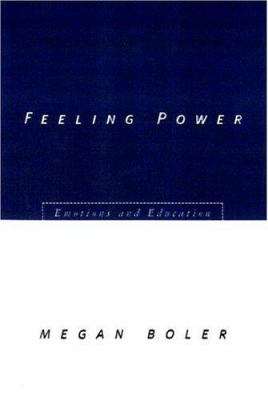 Feeling Power: Emotions and Education 9780415921046