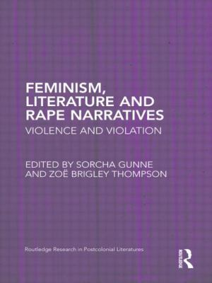 Feminism, Literature and Rape Narratives: Violence and Violation 9780415806084