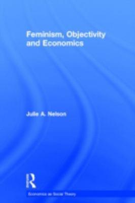 Feminism, Objectivity and Economics 9780415133364