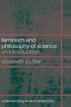 Feminism and Philosophy of Science: An Introduction 9780415266529