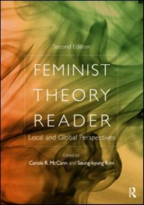 Feminist Theory Reader: Local and Global Perspectives 9780415994774