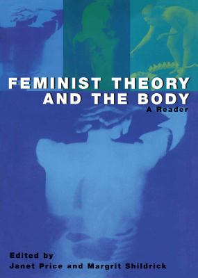 Feminist Theory and the Body: A Reader 9780415925662