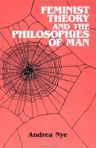 Feminist Theory and the Philosophies of Man 9780415902045