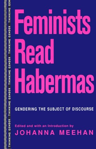 Feminists Read Habermas: Gendering the Subject of Discourse 9780415907149
