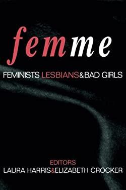 Femme: Feminists, Lesbians and Bad Girls 9780415918749