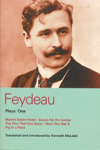Feydeau Plays: 1: Heart's Desire Hotel, Sauce for the Goose, the One That Got Away, Now You See It, Pig in a Poke 9780413761705