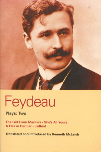 Feydeau Plays: 2: The Girl from Maxim's, She's All Yours, a Flea in Her Ear, Jailbird 9780413769206