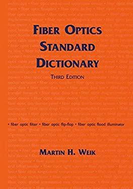 Fiber Optics Standard Dictionary 9780412122415