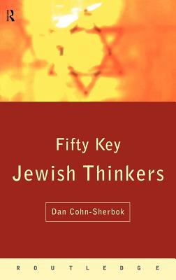 Fifty Key Jewish Thinkers 9780415126274