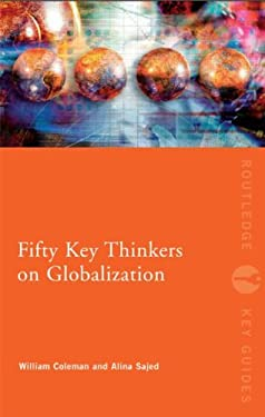 Fifty Key Thinkers on Globalization 9780415559324
