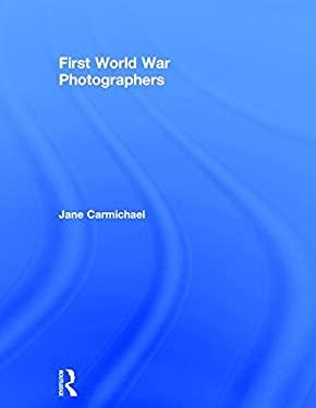 First World War Photographers 9780415010092