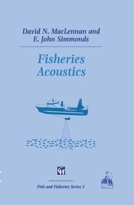 Fisheries Acoustics 9780412330605