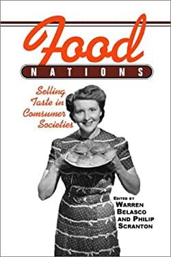 Food Nations: Selling Taste in Consumer Societies 9780415930765