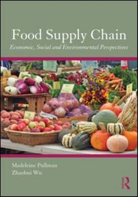 Food Supply Chain Management: Economic, Social and Environmental Perspectives 9780415885898