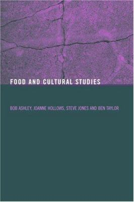 Food and Cultural Studies 9780415270397