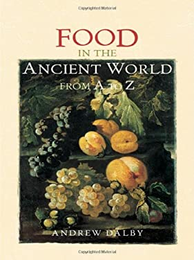 Food in the Ancient World from A to Z 9780415232593