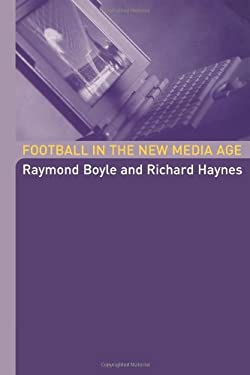 Football in the New Media Age 9780415317917