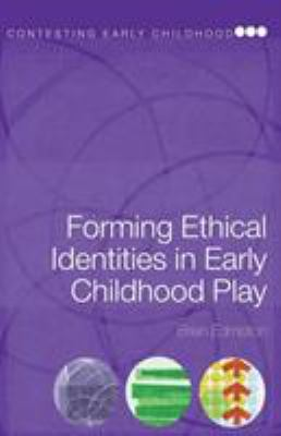 Forming Ethical Identities in Early Childhood Play 9780415435482