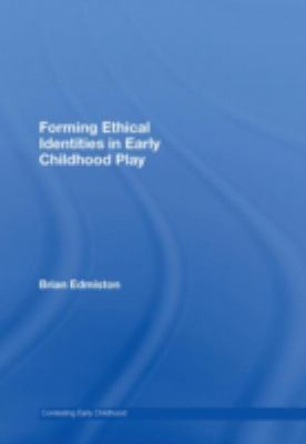 Forming Ethical Identities in Early Childhood Play 9780415435475