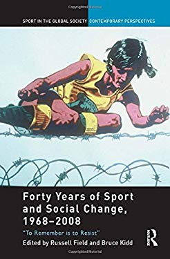 Forty Years of Sport and Social Change, 1968-2008: