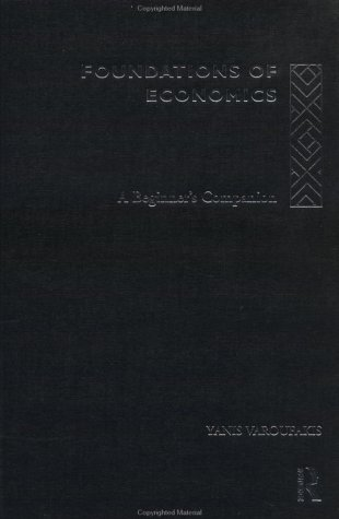 Foundations of Economics: A Beginner's Companion 9780415178914