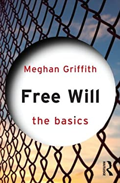 Free Will: The Basics 9780415562201