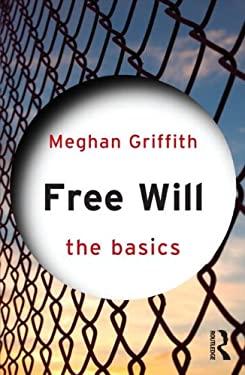 Free Will: The Basics