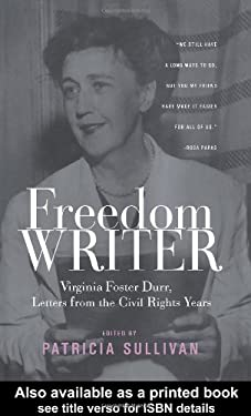 Freedom Writer: Virginia Foster Durr, Letters from the Civil Rights Years 9780415945165
