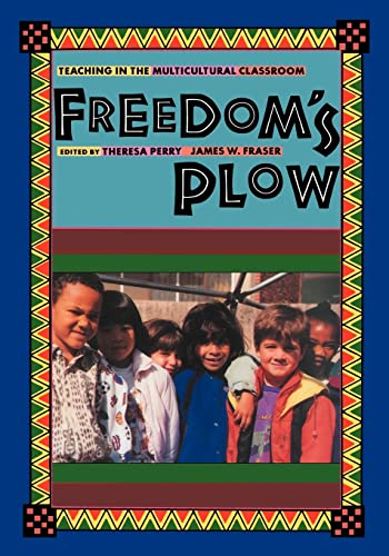 Freedom's Plow: Teaching in the Multicultural Classroom 9780415907002