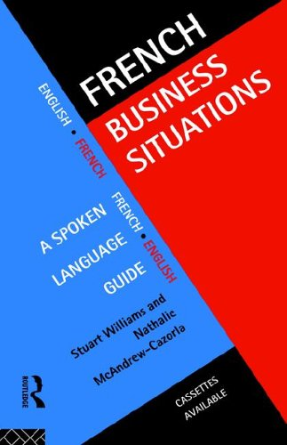French Business Situations: A Spoken Language Guide 9780415128421