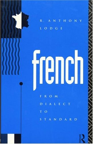 French: From Dialect to Standard 9780415080712