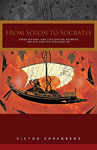 From Solon to Socrates: Greek History and Civilization During the 6th and 5th Centuries BC - Ehrenberg, Victor L. / Ehrenberg, V.