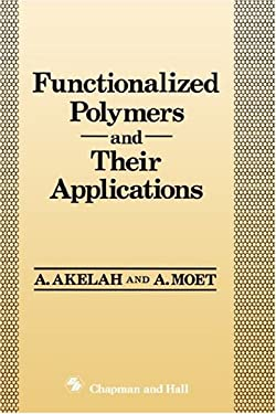 Functionalized Polymers and Their Applications 9780412302909