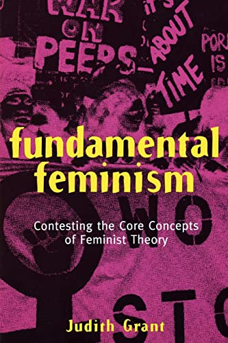 Fundamental Feminism: Contesting the Core Concepts of Feminist Theory 9780415908269