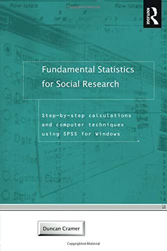 Fundamental Statistics for Social Research: Step by Step Calculations and Computer Techniques Using SPSS for Windows 9780415172042