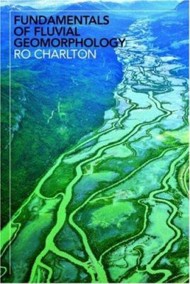 Fundamentals of Fluvial Geomorphology 9780415334549