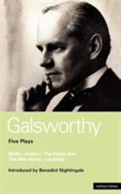 Galsworthy Five Plays: Strife; Justice; Eldest Son; Skin Game and Loyalties 9780413542908