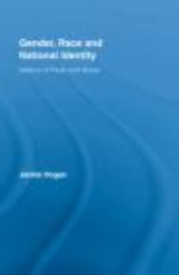 Gender, Race and National Identity: Nations of Flesh and Bone 9780415384766