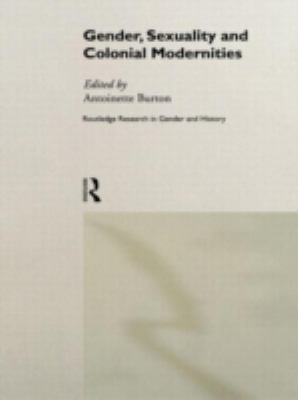 Gender, Sexuality and Colonial Modernities 9780415200684