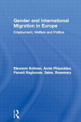 Gender and International Migration in Europe: Employment, Welfare and Politics 9780415167307