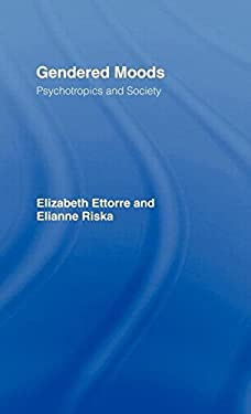 Gendered Moods: Psychotropics and Society 9780415082136