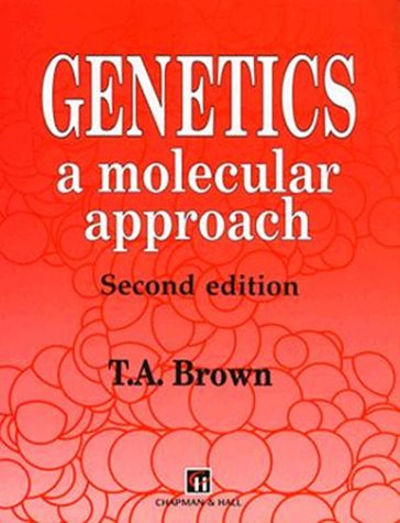 Genetics: A Molecular Approach 9780412447303