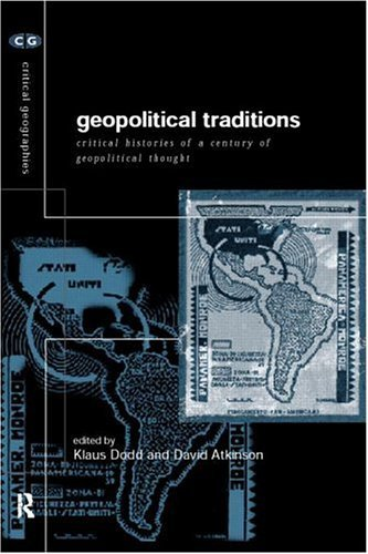 Geopolitical Traditions: Critical Histories of a Century of Geopolitical Thought 9780415172493