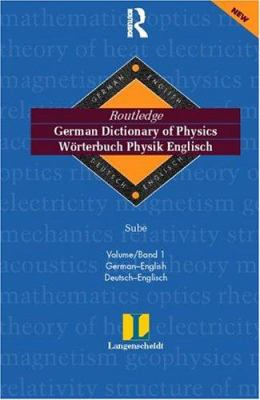 German Dictionary of Physics/Worterbuch Physik Englisch: Volume 1: German to English/Deutsch-Englisch 9780415173384