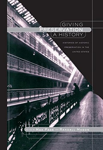 Giving Preservation a History: Histories of Historic Preservation in the United States 9780415934428